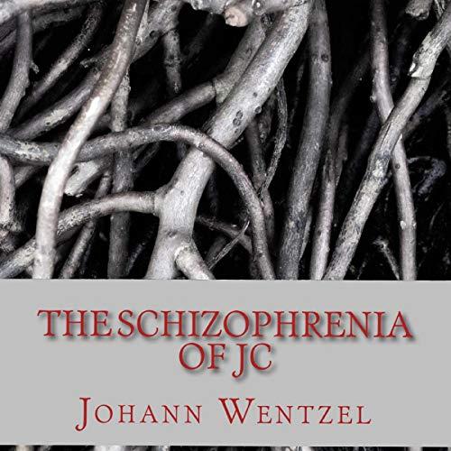 The Schizophrenia of JC audiobook cover art