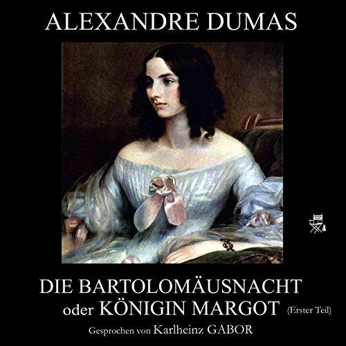 Die Bartholomäusnacht oder Königin Margot - Erster Teil cover art