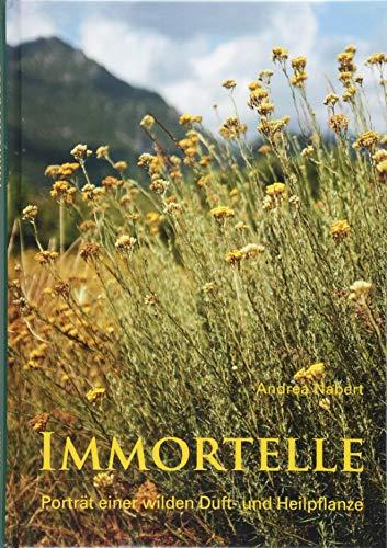 Immortelle: Porträt einer wilden Duft- und Heilpflanze