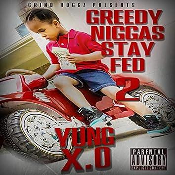 Greedy Niggas Stay Fed 2