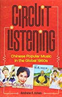 Circuit Listening: Chinese Popular Music in the Global 1960s