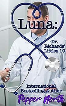 Luna:  Dr. Richards' Littles 19 by [Pepper North]