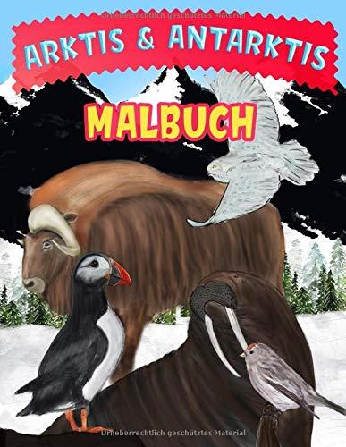 Arktis & Antarktis Malbuch: Tiere der Arktis und Polartiere Malbuch für Kinder
