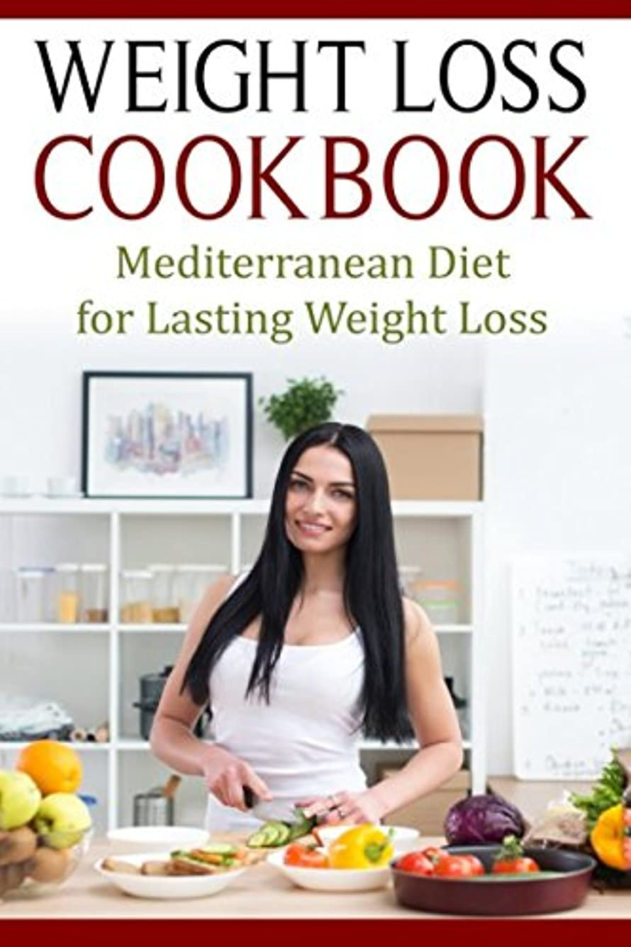 叫ぶディレクトリプレミアWeight Loss Cookbook: Mediterranean Diet For Lasting Weight Loss