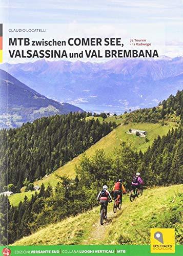 MTB zwischen Comer See, Valsassina und Val Brembana: 72 Routen und 11 Radwege