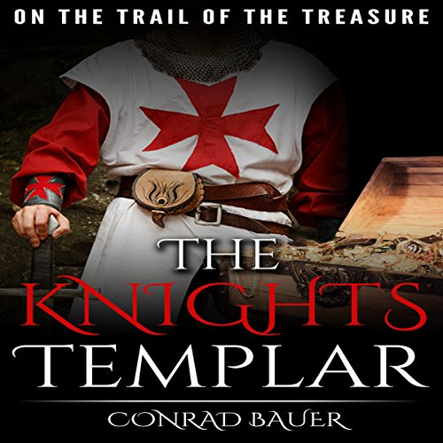 The Knights Templar     On the Trail of the Treasure              By:                                                                                                                                 Conrad Bauer                               Narrated by:                                                                                                                                 Charles D. Baker                      Length: 2 hrs and 33 mins     4 ratings     Overall 4.3