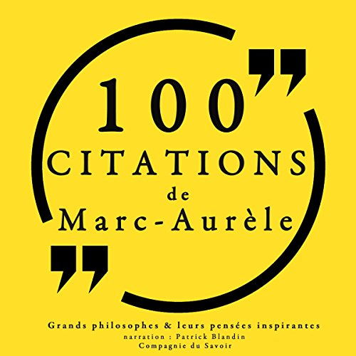 100 citations de Marc Aurèle                   De :                                                                                                                                 Marc Aurèle                               Lu par :                                                                                                                                 Patrick Blandin                      Durée : 28 min     4 notations     Global 5,0