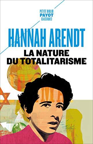 La nature du totalitarisme (Bibliothèque philosophique)