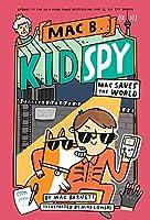 MAC Saves the World (MAC B., Kid Spy)