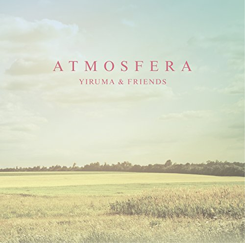 Atmosfera – Yiruma and Friends