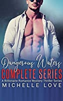 Dangerous Waters Complete Series: Billionaire Romance Series