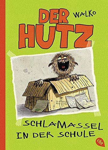 Der Hutz - Schlamassel in der Schule (Die Hutz-Reihe, Band 2)