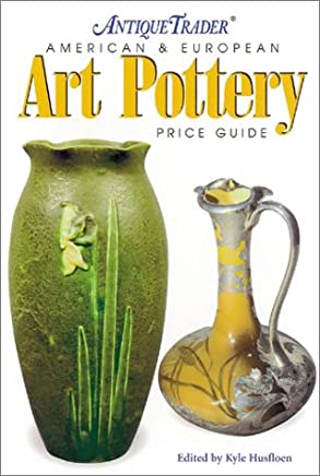 Art Pottery: American & European Price Guide