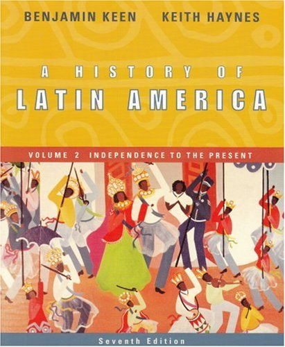 A History of Latin America: Volume 2: Independence to the Present