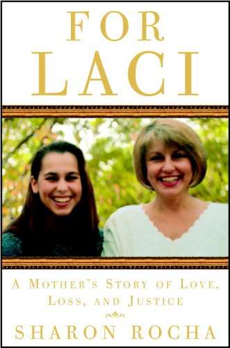 For Laci: A Mother's Story of Love, Loss, and Justice