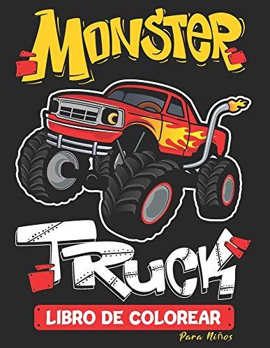 Monster Truck Libro De Colorear Para Niños: Camión Monstruo, Camiones, Vehiculos y Coches, Libro De Colorear para niñas y niños de 4 a 8 Años