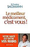 Le meilleur médicament c'est vous / Saldmann, Frédéric / Réf: 17169 - Albin Michel - 01/01/2013
