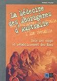 La médecine des Aborigènes d'Australie - Soin des corps et rétablissement des âmes