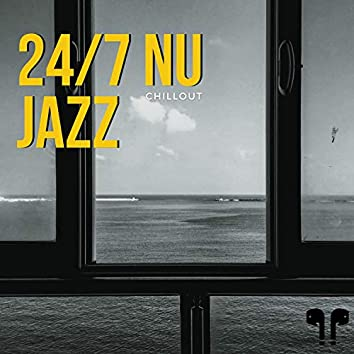 24/7 Nu Jazz Chillout Experiance