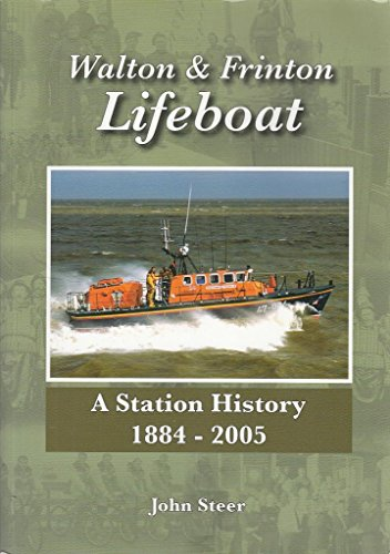 Walton and Frinton Lifeboat: A Station History, 1884-2005