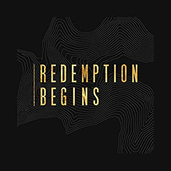Redemption Begins