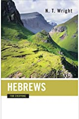 Hebrews for Everyone (The New Testament for Everyone) Kindle Edition
