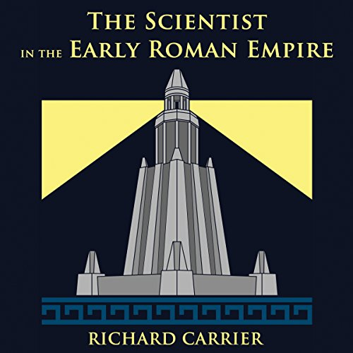 The Scientist in the Early Roman Empire audiobook cover art