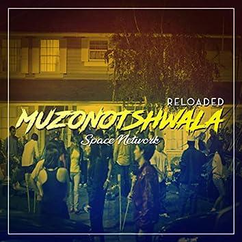 Muzonotshwala Reloaded