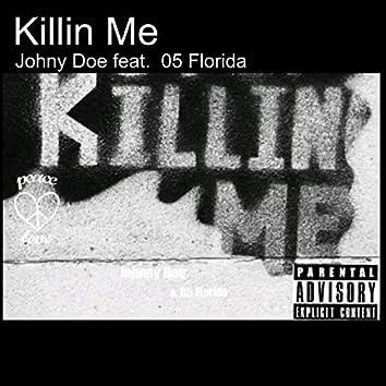Killin Me (feat. 05 Florida)