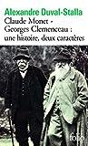 Claude Monet - Georges Clemenceau:une histoire, deux caractères - Biographie croisée