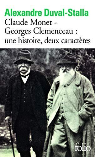 Claude Monet - Georges Clemenceau:une histoire, deux caractères: Biographie croisée (Folio)