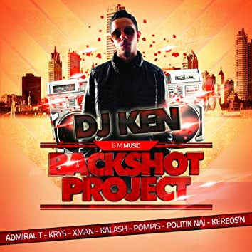 Backshot Project (feat. Politik Naï, Xman, Admiral T, Pompis, Kereos'n, Kalash, Krys)
