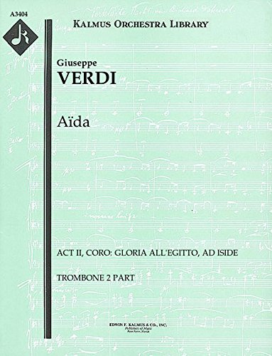 Aïda (Act II, Coro: Gloria all'Egitto, ad Iside): Trombone 2 part (Qty 5) [A3404]