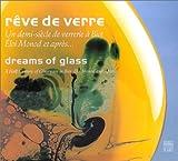 Rêve de verre / Dreams Of Glass (édition bilingue)
