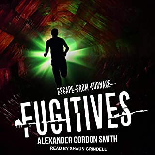 Fugitives     Escape from Furnace, Book 4              Written by:                                                                                                                                 Alexander Gordon Smith                               Narrated by:                                                                                                                                 Shaun Grindell                      Length: 8 hrs and 27 mins     Not rated yet     Overall 0.0