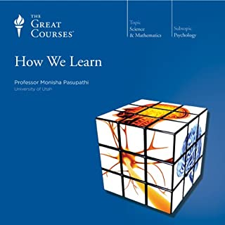 How We Learn                   By:                                                                                                                                 Monisha Pasupathi,                                                                                        The Great Courses                               Narrated by:                                                                                                                                 Monisha Pasupathi                      Length: 11 hrs and 42 mins     104 ratings     Overall 4.4