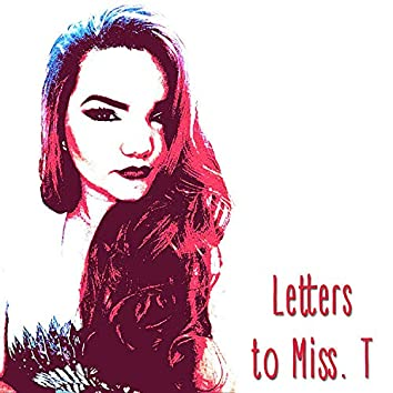 Letters to Miss T.