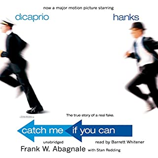 Catch Me If You Can                   Written by:                                                                                                                                 Frank W. Abagnale,                                                                                        Stan Redding                               Narrated by:                                                                                                                                 Barrett Whitener                      Length: 8 hrs and 30 mins     Not rated yet     Overall 0.0