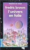 L'univers en folie - Denoël - 06/09/1995