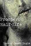 Prospero's Half-Life
