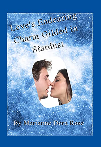 Love's Endearing Charm Gilded in Stardust (English Edition)