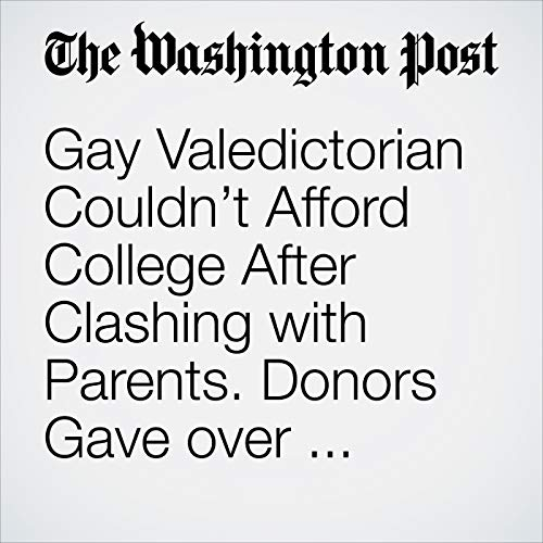 Gay Valedictorian Couldn't Afford College After Clashing with Parents. Donors Gave over $100,000. copertina