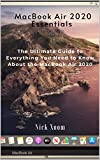 MacBook Air 2020 Essentials: The Ultimate Guide to Everything You Need to Know About the MacBook Air 2020 (English Edition)