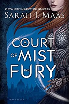 A Court of Mist and Fury (A Court of Thorns and Roses Book 2) by [Sarah J. Maas]