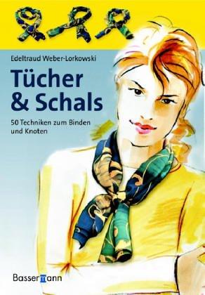 Tücher & Schals: 50 Techniken zum Binden und Knoten