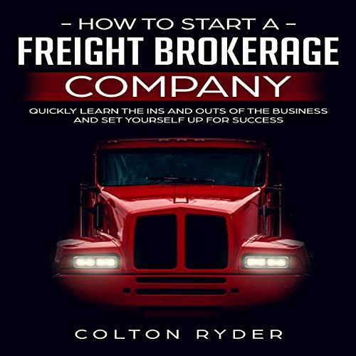 How to Start a Freight Brokerage Company  By  cover art