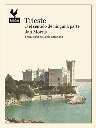 Trieste o el sentido de ninguna parte (Narrativas)