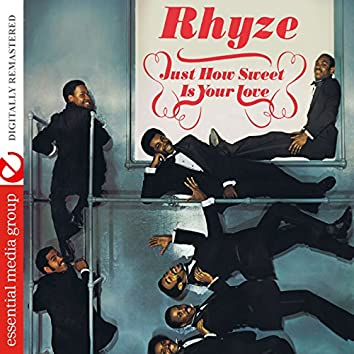 Just How Sweet Is Your Love (Digitally Remastered)