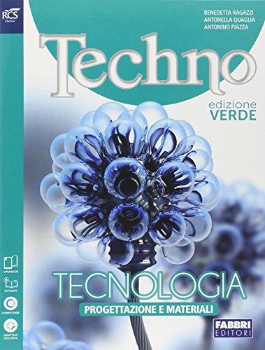Techno. Progettazione-Tecnologia-Energia-Disegno-Tavole. Ediz. verde. Per la Scuola media. Con e-book. Con espansione online