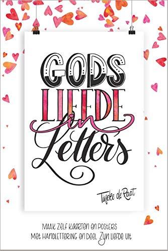 Gods liefde in letters: maak zelf kaarten en posters met handlettering en deel Zijn liefde uit